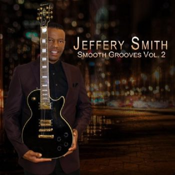 Jeffery Smith - Smooth Grooves, Vol. 2 (2020)