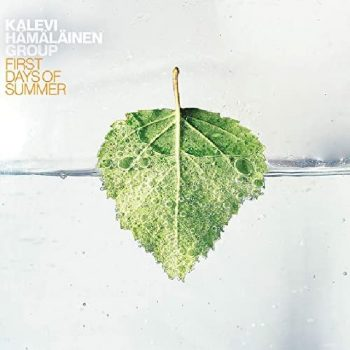 Kalevi Hämäläinen Group - First Days of Summer (2020)