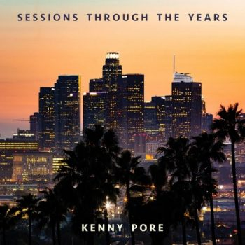 Kenny Pore - Sessions Through the Years (2020)
