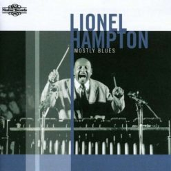 Lionel Hampton - Mostly Blues (1989/2009)