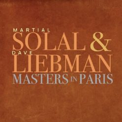 Martial Solal & Dave Liebman - Masters in Paris (2020)