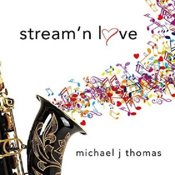 Michael J Thomas - Stream' n Love (2020)