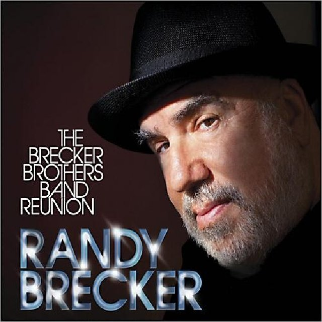 Randy Brecker - The Brecker Brothers Band Reunion (2013)