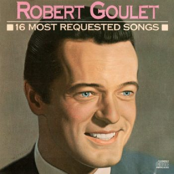 Robert Goulet - 16 Most Requested Songs (1989)