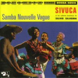 Sivuca - Samba Nouvelle Vague (2007)