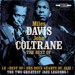 The Best Of Miles Davis & John Coltrane: The Two Greatest Jazz Legends ! (2016)
