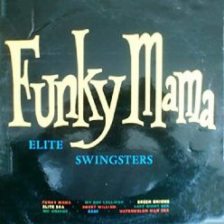 The Elite Swingsters - Funky Mama (1964/2020)