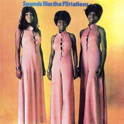 The Flirtations - Sounds Like The Flirtations (1969)
