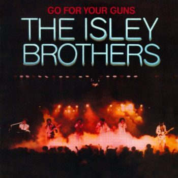 The Isley Brothers - Go For Your Guns (1977/2011)