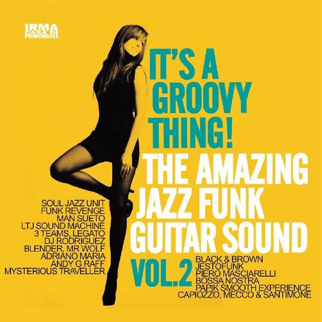 VA - It's A Groovy Thing! The Amazing Jazz Funk Guitar Sound Vol. 2 (2017)