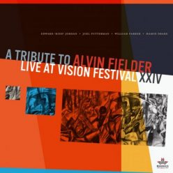 A Tribute to Alvin Fielder (Live at Vision Festival XXIV) (2020)