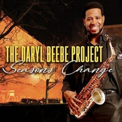 Daryl Beebe - The Daryl Beebe Project: Seasons Change (2018)