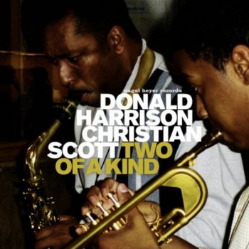 Donald Harrison & Christian Scott - Two Of A Kind (2010)