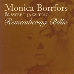 Monica Borrfors & Sweet Jazz Trio - Remembering Billie (2009)