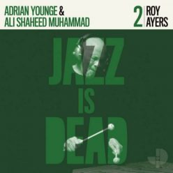 Roy Ayers, Adrian Younge & Ali Shaheed Muhammad - Jazz Is Dead 002 (2020)