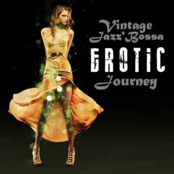 VA - Vintage Jazz'Bossa EROTIC Journey (2020)