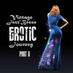 VA - Vintage Jazz'Bossa EROTIC Journey, Vol. II (2020)