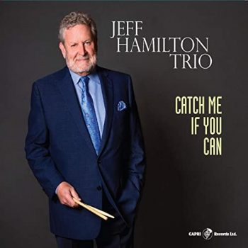Jeff Hamilton Trio - Catch Me If You Can (2020)