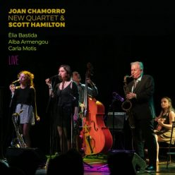 Joan Chamorro New Quartet & Scott Hamilton - Live (2020)