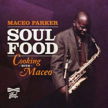 Maceo Parker - Soul Food: Cooking With Maceo (2020)