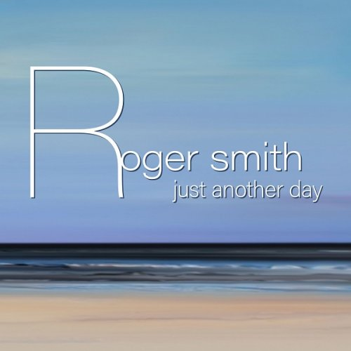 Roger Smith - Just Another Day (2019)