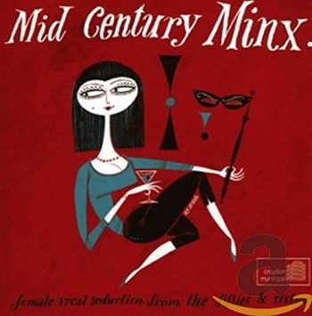 VA - Mid Century Minx - Female vocal seduction from the fifties and sixties (2014)