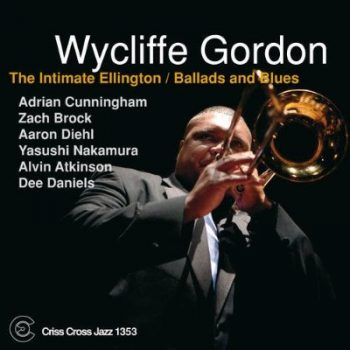 Wycliffe Gordon - The Intimate Ellington. Ballads and Blues (2013)