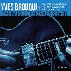 Yves Brouqui - The Music Of Horace Silver (2011)