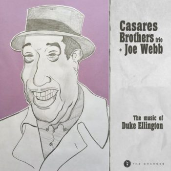 Casares Brothers Trio + Joe Webb - The Music of Duke Ellington (2020)