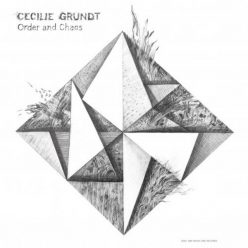 Cecilie Grundt - Order and Chaos (2020)