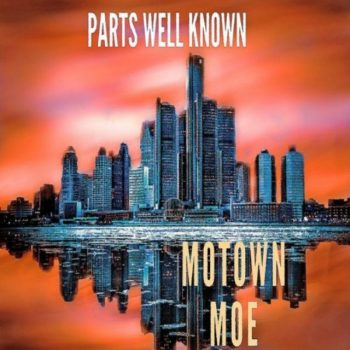 Motown Moe - Parts Well Known (2019)
