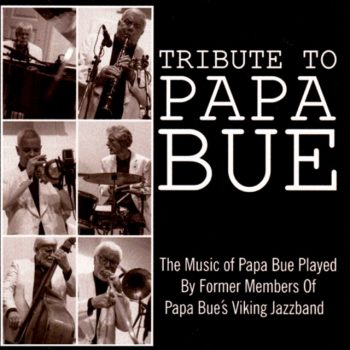 The Music of Papa Bue Played by Former Members of Papa Bue's Viking Jazzband (2015)