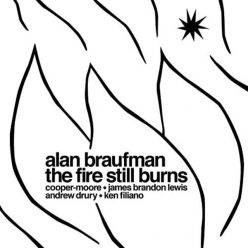 Alan Braufman - The Fire Still Burns (2020)