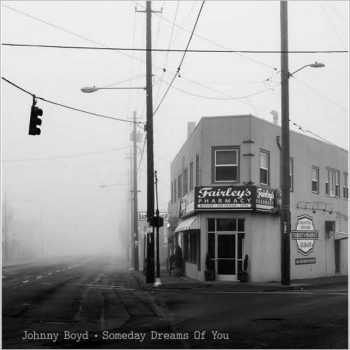 Johnny Boyd - Someday Dreams Of You (2016)