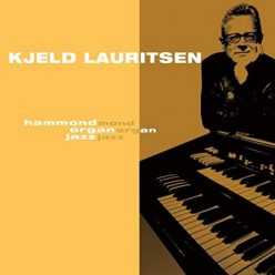 Kjeld Lauritsen - Hammond Organ Jazz (2020)
