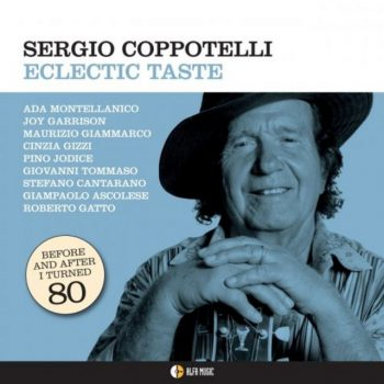 Sergio Coppotelli - Eclectic Taste (Before and After I Turned 80) (2012)