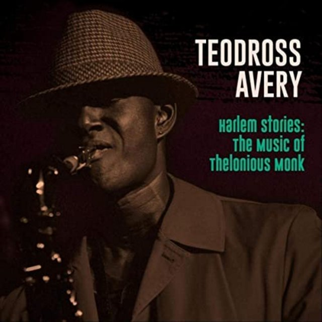 Teodross Avery - Harlem Stories: The Music of Thelonious Monk (2020)