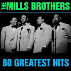 The Mills Brothers - 60 Greatest Hits (2020)