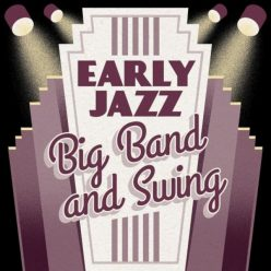 VA - Early Jazz: Big Band and Swing (2020)