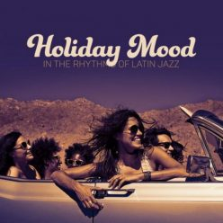 VA - Holiday Mood in the Rhythms of Latin Jazz (2020)