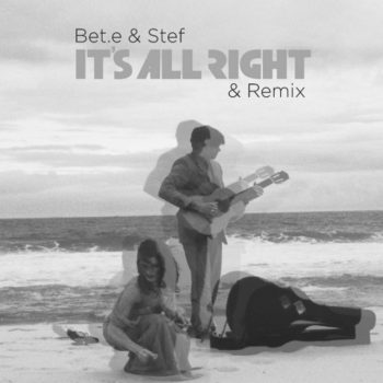 Bet.e & Stef - It's All Right (2013)