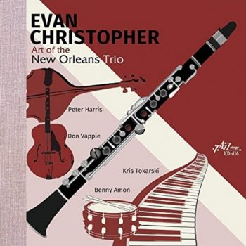 Evan Christopher - The Art of the New Orleans Trio (2020)