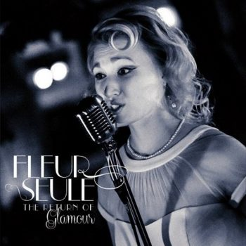 Fleur Seule - The Return of Glamour (2015)
