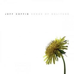 Jeff Coffin - Songs of Solitude (2020)