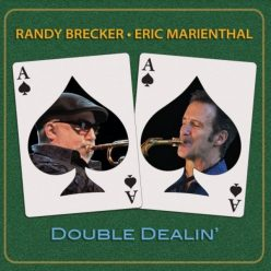 Randy Brecker & Eric Marienthal - Double Dealin' (2020)