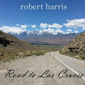 Robert Harris - Road To Las Cruces (2020)