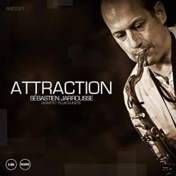 Sebastien Jarrousse Quartet - Attraction (2020)