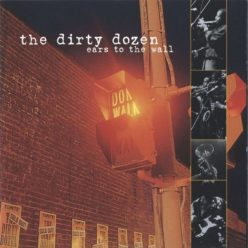 The Dirty Dozen - Ears to the Wall (1996)