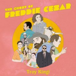 Troy Kingi - The Ghost of Freddie Cesar (2020)