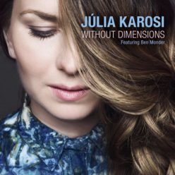 Júlia Karosi ft. Ben Monder - Without Dimensions (2020)